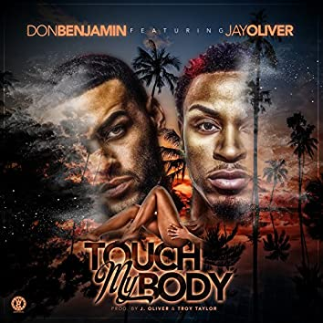 Touch My Body (feat. J.Oliver) - Single