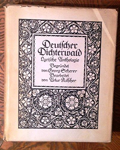 Deutscher Dichterwald. Lyrische Anthologie. Begründet von Georg Scherer. Bearbeitet von Artur Kutscher. 24. Auflage.