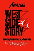 Amazing 'West Side Story' Trivia Questions & Answers: Over 100 Quizzes and Facts about 'West Side Story' Film: Facts about...