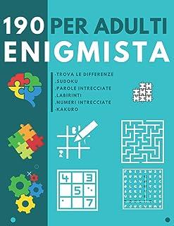 190 Enigmista per adulti: Libro di attività per Allenare il Tuo Cervello -Parole intrecciate - labirinti - Sudoku - Kakuro...