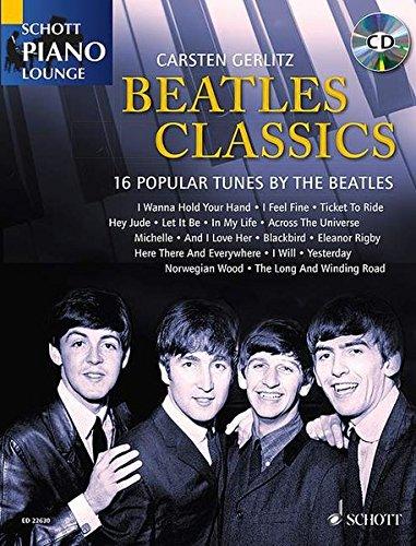 Beatles Classics: 16 Popular Tunes by the Beatles. Klavier. Ausgabe mit CD. (Schott Piano Lounge)