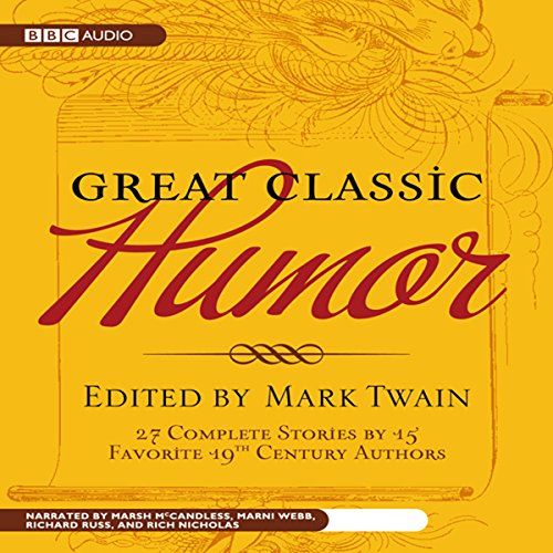 Great Classic Humor     Edited by Mark Twain              By:                                                                                                                                 Mark Twain,                                                                                        Rich Nocholas                               Narrated by:                                                                                                                                 Marsh McCandless,                                                                                        Marni Webb,                                                                                        Richard Russ                      Length: 6 hrs and 3 mins     3 ratings     Overall 2.0