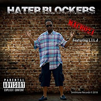 Hater Blockers (feat. L.I.L.J)
