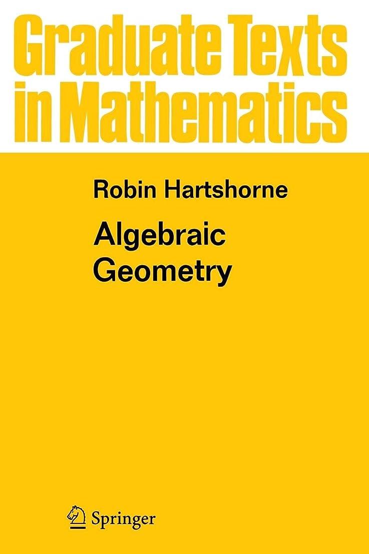 エージェント操縦する誰のAlgebraic Geometry (Graduate Texts in Mathematics)