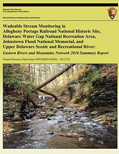 Wadeable Stream Monitoring in Allegheny Portage Railroad National Historic Site, Delaware Water Gap National Recreation Area, Johnstown Flood National ... Eastern Rivers and Mountains Network 2010 Su