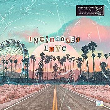 UNCENSORED LOVE