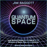 Quantum Space - Loop Quantum Gravity and the Search for the Structure of Space, Time, and the Universe - Format Téléchargement Audio - 18,85 €