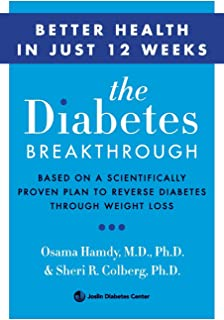 The Diabetes Breakthrough: Based on a Scientifically Proven Plan to Reverse Diabetes through Weight Loss