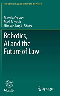 Robotics, AI and the Future of Law (Perspectives in Law, Business and Innovation)