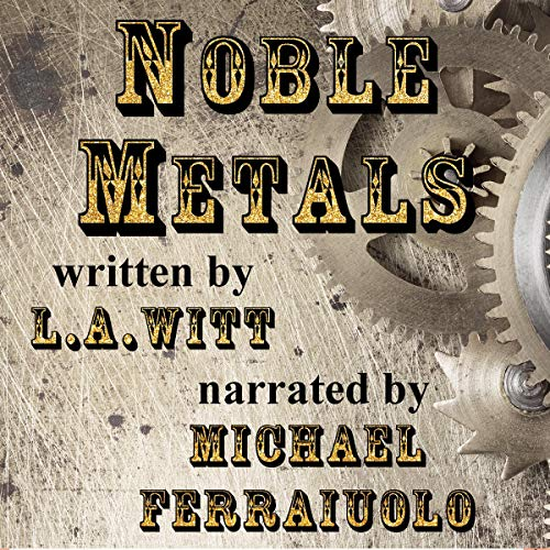 Noble Metals Audiobook By L.A. Witt cover art