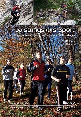 Leistungskurs Sport: Band 2: Sportbiologische und trainingswissenschaftliche Grundlagen