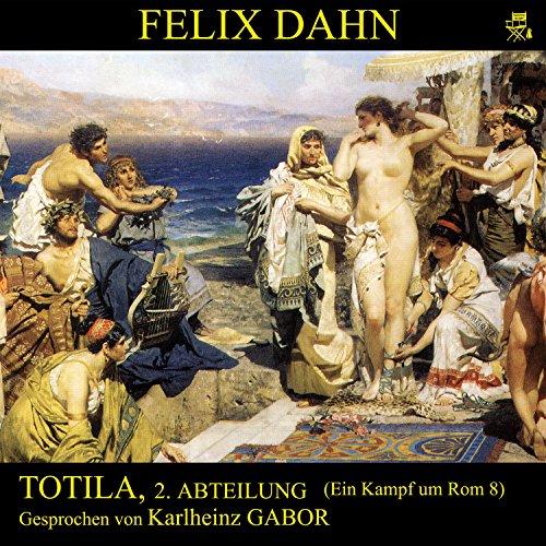 Totila, 2. Abteilung (Ein Kampf um Rom 8) Titelbild
