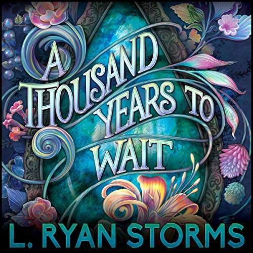 A Thousand Years to Wait Audiobook By L. Ryan Storms cover art
