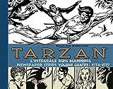 Tarzan L'intégrale des Newspaper Strips, Volume 4 - 1974-1979 + Étui offert !