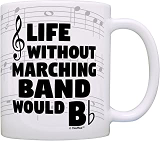 Funny Music Gifts Life Without Marching Band Would B Flat Tuba Drum Gift Coffee Mug Tea Cup Notes