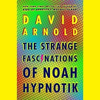 The Strange Fascinations of Noah Hypnotik audiobook cover art