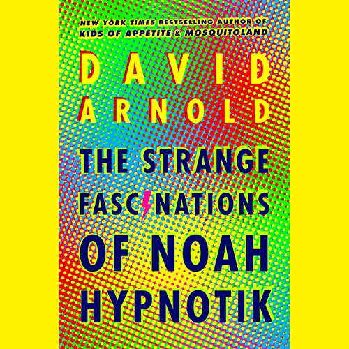 The Strange Fascinations of Noah Hypnotik audiobook cover art