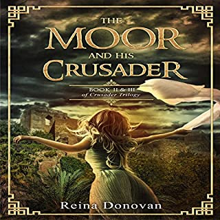 The Moor and His Crusader     Book II & III of the Crusader Trilogy              By:                                                                                                                                 Reina Donovan                               Narrated by:                                                                                                                                 Leanne Yau                      Length: 3 hrs and 18 mins     6 ratings     Overall 4.7