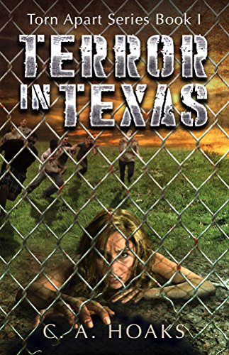 Terror In Texas: Torn Apart Series Book 1 by [C. A. Hoaks]