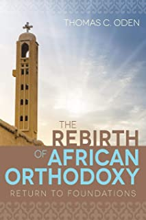 The Rebirth of African Orthodoxy: Return to Foundations