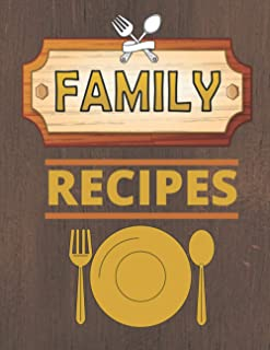 Family Recipes Journal: Recipe Books To Write in And Keeping it Classy Book For Your Family Recipes