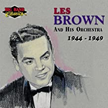 Les Brown & His Orchestra: 1944-1949