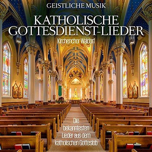Katholische Gottesdienst-Liede