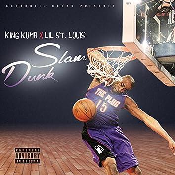 Slam Dunk (feat. Lil St. Louis)
