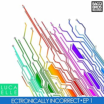 Electronically Incorrect - EP 1