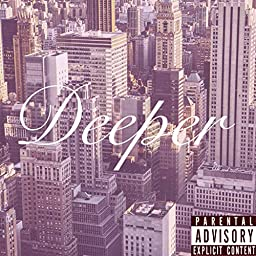 Deeper [Explicit] by GVO LV on Prime Music