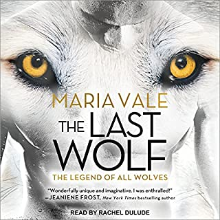 The Last Wolf     Legend of All Wolves, Book 1              By:                                                                                                                                 Maria Vale                               Narrated by:                                                                                                                                 Rachel Dulude                      Length: 8 hrs and 2 mins     89 ratings     Overall 4.1