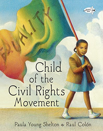 Compare Textbook Prices for Child of the Civil Rights Movement Illustrated Edition ISBN 9780385376068 by Shelton, Paula Young,Colón, Raul