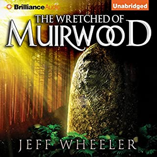 The Wretched of Muirwood     Legends of Muirwood, Book 1              By:                                                                                                                                 Jeff Wheeler                               Narrated by:                                                                                                                                 Kate Rudd                      Length: 8 hrs and 50 mins     38 ratings     Overall 4.4