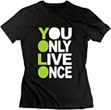 NINJOE Ladies Custom Tee Shirt You Only Live Once Black