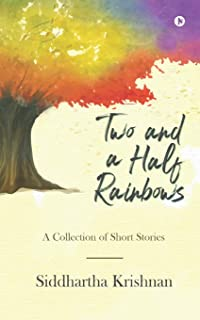 Two and a Half Rainbows: A Collection of Short Stories