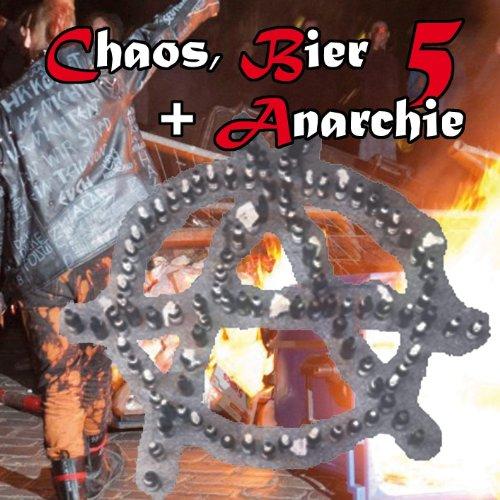 Chaos,Bier & Anarchie Vol.5