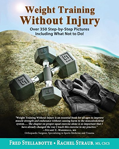 Compare Textbook Prices for Weight Training Without Injury: Over 350 Step-by-Step Pictures Including What Not to Do  ISBN 9780996263818 by Stellabotte, Fred,Straub, Rachel