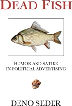 Dead Fish: Humor and Satire in Political Advertising