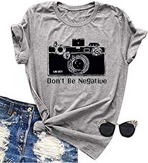 Don't Be Negative Photographer Vintage Graphic Tees Retro T-Shirts for Women