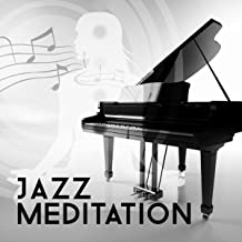 Jazz Meditation 2015 – Easy Listening, Mindfulness Meditation, Smooth Music, Piano Lounge, Calming Music, Positive Thinking, Chill Out