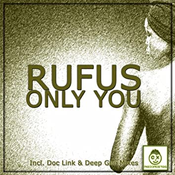 Only You (Incl. Doc Link & Deep Gee Mixes)