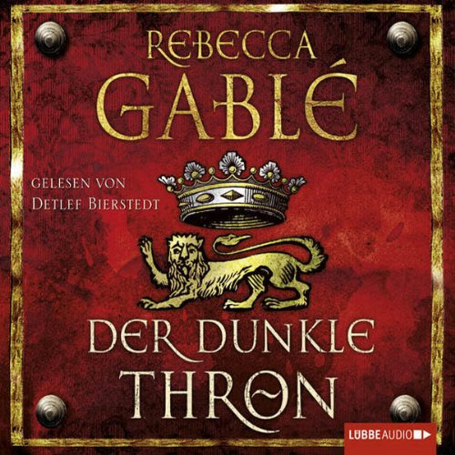 Der dunkle Thron     Waringham-Saga 4              By:                                                                                                                                 Rebecca Gablé                               Narrated by:                                                                                                                                 Detlef Bierstedt                      Length: 15 hrs and 13 mins     1 rating     Overall 5.0