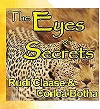 The Eyes of Secrets by Rudi Claase & Corlea Botha