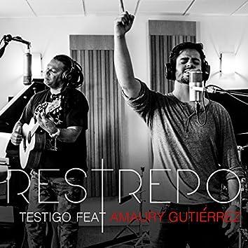 Restrepo - Testigo Feat. Amaury Gutierrez