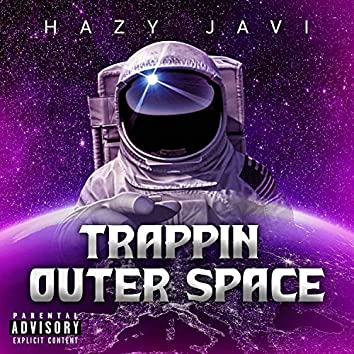 Trappin' Outer Space