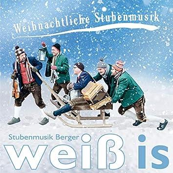 Weihnachtliche Stubenmusik / Weiß is