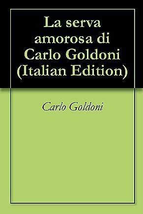 La serva amorosa di Carlo Goldoni