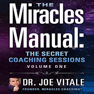 Miracles Manual     The Secret Coaching Sessions, Volume 1              By:                                                                                                                                 Joe Vitale                               Narrated by:                                                                                                                                 Joe Vitale                      Length: 9 hrs and 35 mins     1 rating     Overall 3.0
