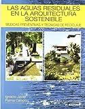 Las aguas residuales en la arquitectura sostenible: medidas preventivas y técnicas de reciclaje (Libros de arquitectura)