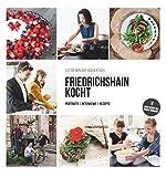 Patricia Schichl (Illustratorin/Fotografin): Friedrichshain kocht: Portraits - Interviews - Rezepte Gebundene Ausgabe